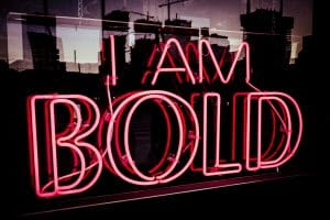 Get Out There - I am Bold Neon