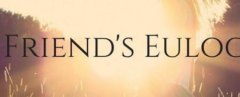 A Friend's Eulogy